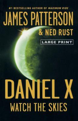 Watch the Skies (Daniel X Series #2)