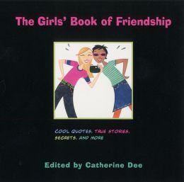 Girls' Book of Friendship: Cool Quotes, True Stories, Secrets and More