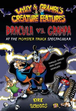 Wiley & Grampa #1: Dracula vs. Grampa at the Monster Truck Spectacular