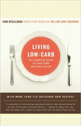 Living Low-Carb: The Complete Guide to Long-Term Low-Carb Dieting