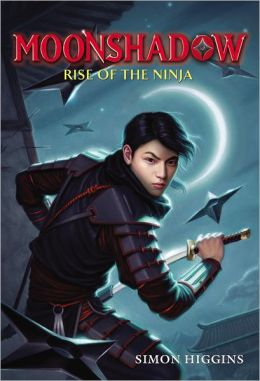 Rise of the Ninja (Moonshadow Series #1)