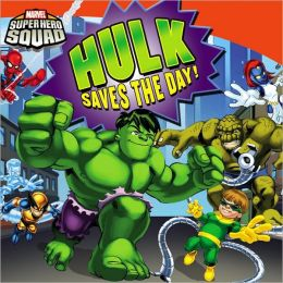Hulk Saves the Day! (Marvel Super Hero Squad Series)