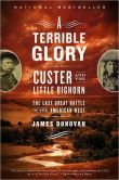 Book Cover Image. Title: A Terrible Glory:  Custer and the Little Bighorn - the Last Great Battle of the American West, Author: James Donovan