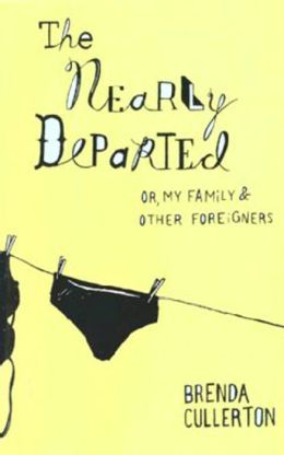 The Nearly Departed: or My Family and Other Foreigners