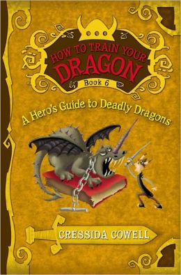 A Hero's Guide to Deadly Dragons (How to Train Your Dragon Series #6)