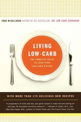 Living Low-Carb:The Complete Guide to Long-Term Carb Dieting