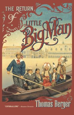 The Return of Little Big Man: A Novel