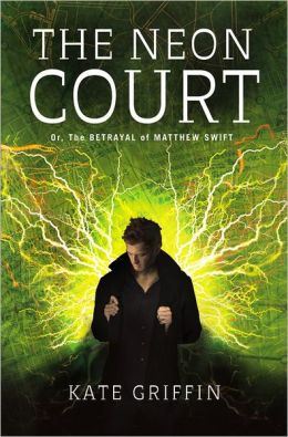The Neon Court: Or, the Betrayal of Matthew Swift
