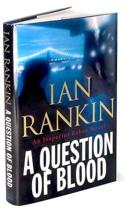 A Question of Blood (Inspector John Rebus Series #14)