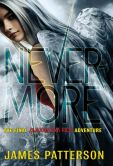 Book Cover Image. Title: Nevermore (Maximum Ride Series #8), Author: James Patterson