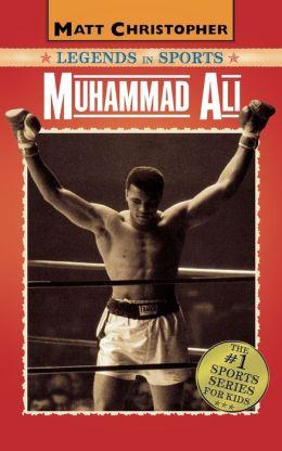 Muhammad Ali (Matt Christopher Legends in Sports Series)