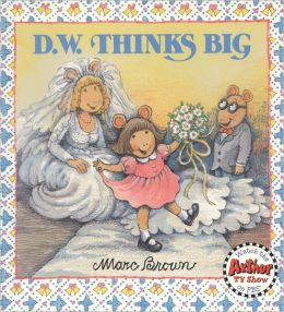 D.W. Thinks Big (Arthur Adventures Series)