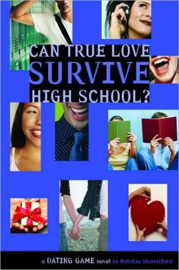 Can True Love Survive High School? (The Dating Game Series #3)
