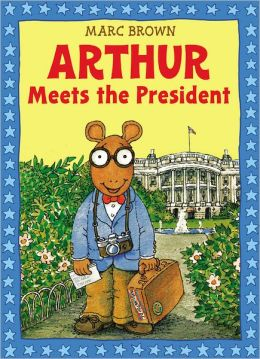 Arthur Meets the President (Arthur Adventures Series)