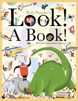 Look! A Book!: A Zany Seek-and-Find Adventure