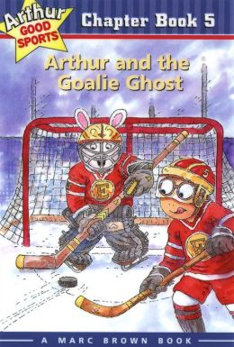Arthur and the Goalie Ghost (Arthur Chapter Books Series #5)