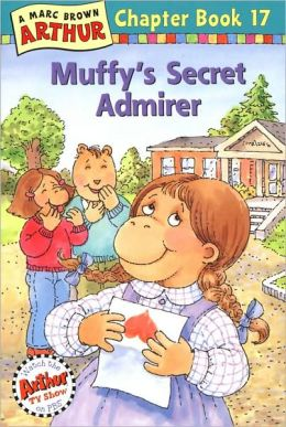 Muffy's Secret Admirer (Arthur Chapter Books Series #17)