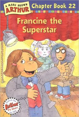 Francine the Superstar (Arthur Chapter Books Series)