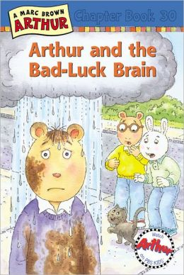 Arthur and the Bad-Luck Brain (Arthur Chapter Book Series #30)