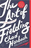 Book Cover Image. Title: The Art of Fielding, Author: Chad Harbach