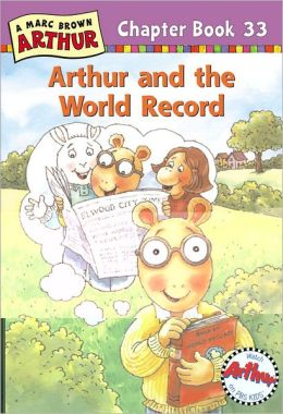 Arthur and The World Record (A Marc Brown Arthur Chapter Book Series, No.33)