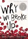 Book Cover Image. Title: Why We Broke Up, Author: Daniel Handler