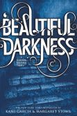 Book Cover Image. Title: Beautiful Darkness (Beautiful Creatures Series #2), Author: Kami Garcia