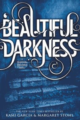 Beautiful Darkness (Beautiful Creatures Series #2)