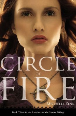Circle of Fire (Prophecy of the Sisters Series #3)
