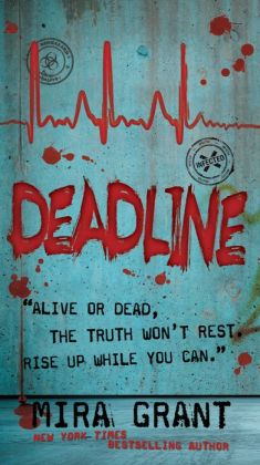 Deadline (Newsflesh Series #2)