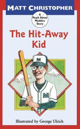 The Hit-Away Kid (Peach Street Mudders Story) Matt Christopher