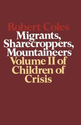 Children of Crisis: Migrants, Sharecroppers, Mountaineers