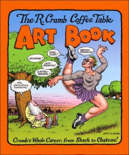 R. Crumb Coffee Table Art Book: Crumb's Whole Career, from Shack to Chateau!