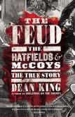 Book Cover Image. Title: The Feud:  The Hatfields and McCoys, Author: Dean King