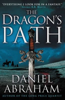 The Dragon's Path (Dagger and the Coin Series #1)