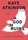 Book Cover Image. Title: A God in Ruins, Author: Kate Atkinson