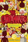 Book Cover Image. Title: The Candymakers, Author: Wendy Mass