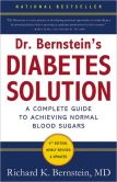 Book Cover Image. Title: Dr. Bernstein's Diabetes Solution:  The Complete Guide to Achieving Normal Blood Sugars, Author: Richard K. Bernstein