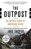 Book Cover Image. Title: The Outpost:  An Untold Story of American Valor, Author: Jake Tapper