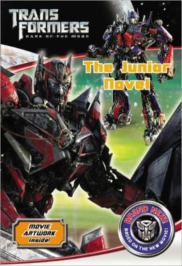 Transformers Dark of the Moon: The Junior Novel
