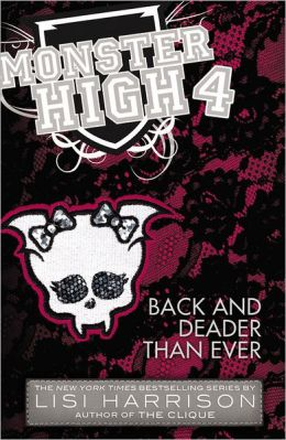 Back and Deader Than Ever (Monster High Series #4)