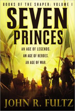 Seven Princes (Books of the Shaper Series #1)