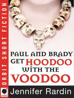 Paul and Brady Get Hoodoo with the Voodoo