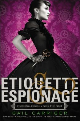 Etiquette and Espionage (Finishing School Series #1)