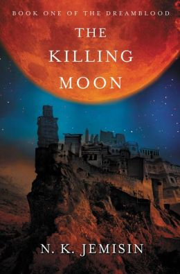 The Killing Moon (Dreamblood Series #1)