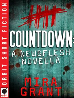 Countdown (Newsflesh Novella)