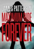 Book Cover Image. Title: Maximum Ride Forever, Author: James Patterson