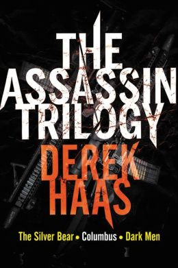 The Assassin Trilogy: The Silver Bear, Columbus, Dark Men