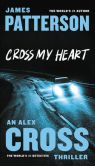 Book Cover Image. Title: Cross My Heart (Alex Cross Series #21), Author: James Patterson