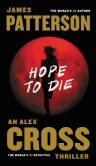 Book Cover Image. Title: Hope to Die, Author: James Patterson